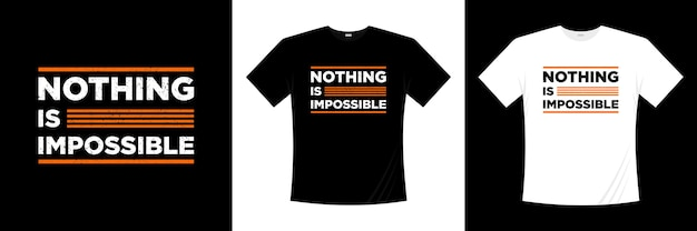 Nothing is impossible typography t-shirt design