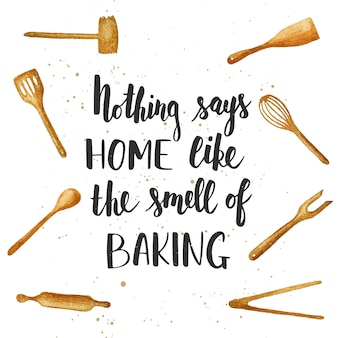 Nothing says home like the smell of baking. cute lettering