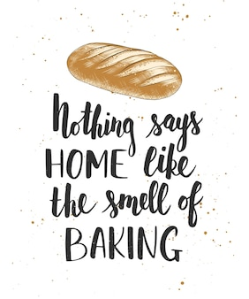 Nothing says home like the smell of baking, handwritten lettering, modern