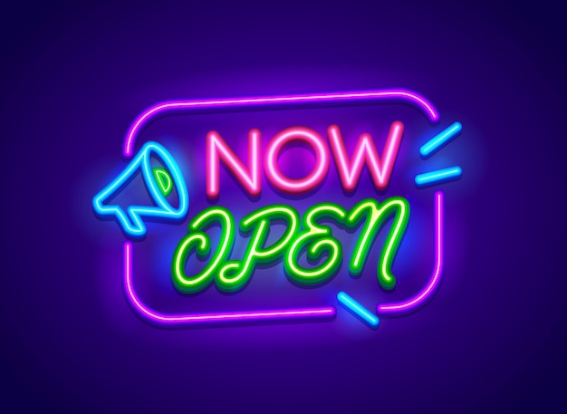 Now open banner, neon glowing signboard with megaphone. information message, sign for night club, store, shop or business company service. typography design label for restaurant. vector illustration