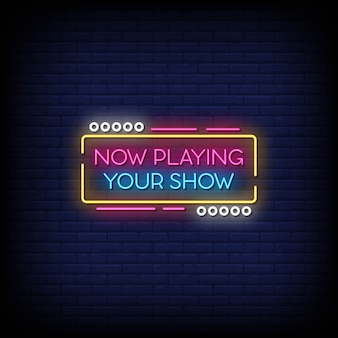 Now playing your show neon signs style text