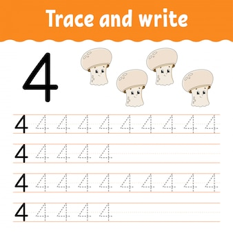Number 4. trace and write. handwriting practice. learning numbers for kids.