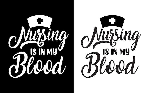 Nursing is in my blood typography nurse quotes design