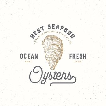 Ocean fresh oysters abstract sign, symbol or logo template. hand drawn shellfish mollusc with premium retro typography. vintage emblem concept. isolated.
