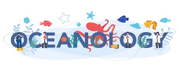 Типографская концепция заголовка океанологии. ученый-океанограф. практическое изучение всех аспектов мирового океана и моря.