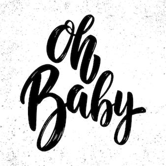 Oh baby. lettering phrase for postcard, banner, flyer. vector illustration