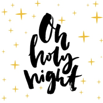 Oh holy night. christmas card design. brush calligraphy, black words on white background.