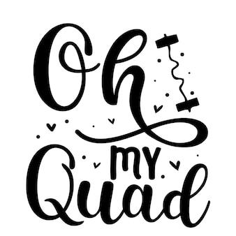 Oh my quad typography premium vector design цитата шаблон