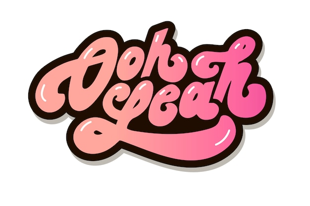 Oh yeah vector phrase text letter lettering calligraphy sticker