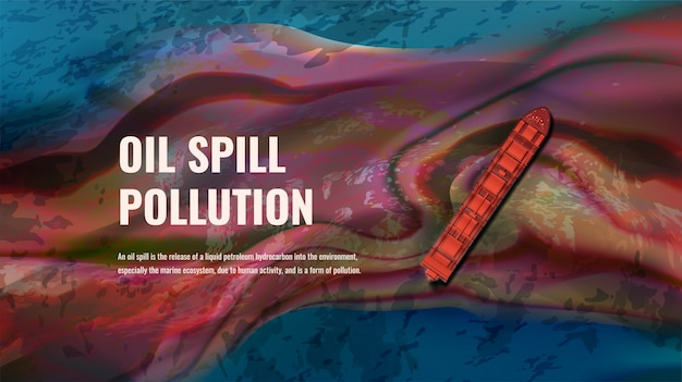 Oil spill pollution realistic illustration with text