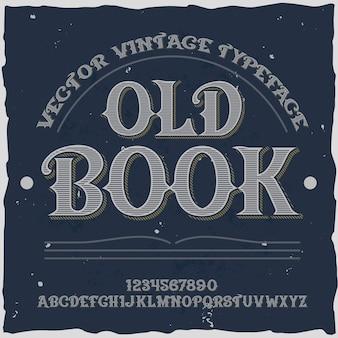 Carattere tipografico vintage vecchio libro