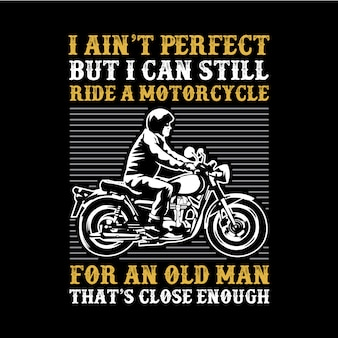 Old man biker quote and saying