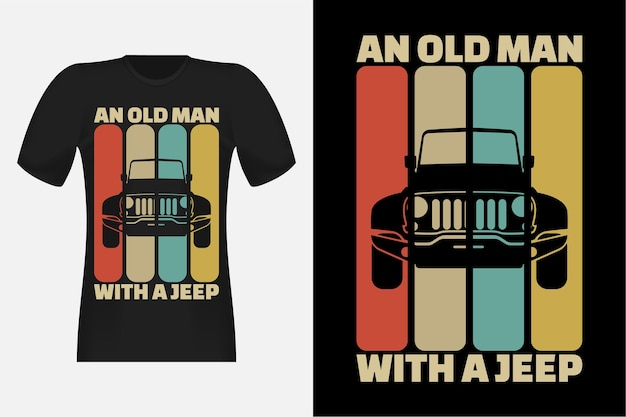Old man with jeep silhouette vintage retro t-shirt design