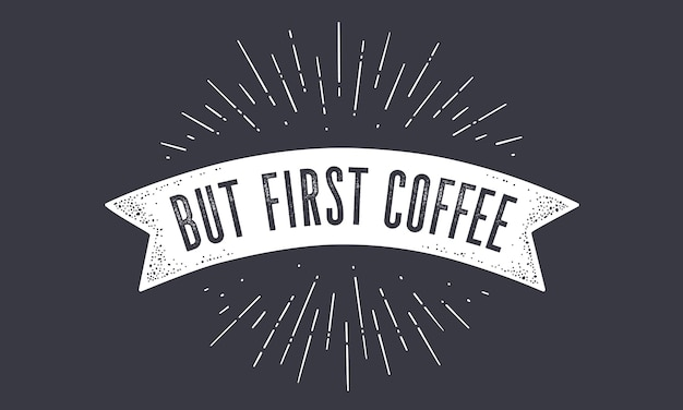 Old school ribbon flag banner with text but first coffee