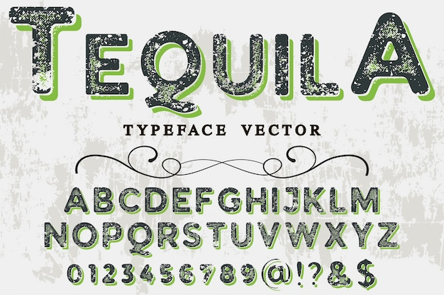 Old style alphabet design tequila