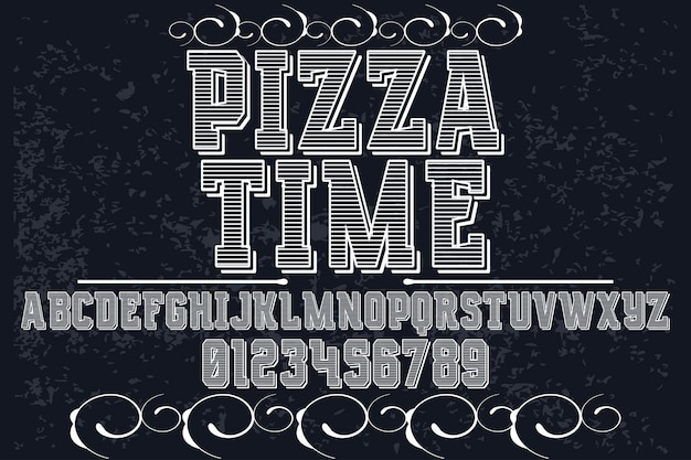 Old style typeface font design pizza time