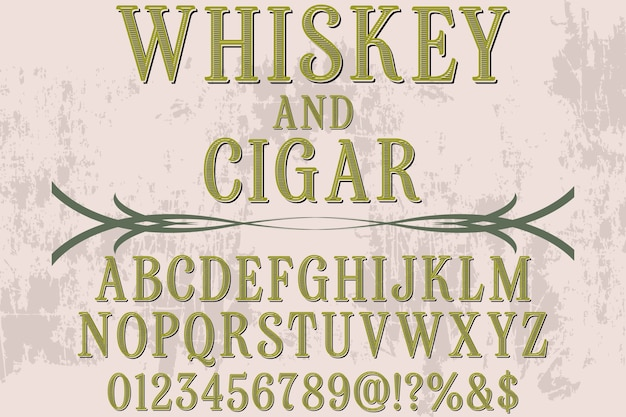 Old style typeface whiskey and cigar