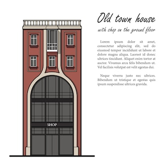 Old town house with shop on the ground floor. front view. template for your text.