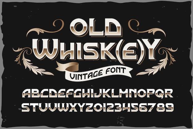오래된 위스키. 빈티지 벡터 레이블 글꼴입니다.