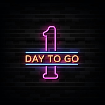 One day to go  neon signs  . design template neon style