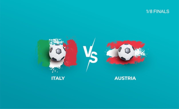 One eighth of the finals of the euro football championship italy national team and austria national team
