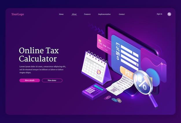 Баннер онлайн-калькулятора налогов. концепция аудита доходов, анализа цифровых финансов и налоговых платежей. целевая страница с изометрической формой бухгалтерского учета на мониторе компьютера, квитанции и кредитной карты