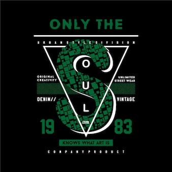 Only the soul slogan quote with triangle symbol, graphic typography design
