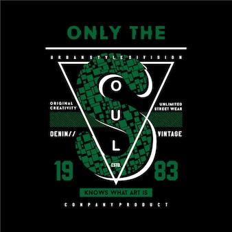 Только цитата слогана души с символом треугольника, графический дизайн типографии