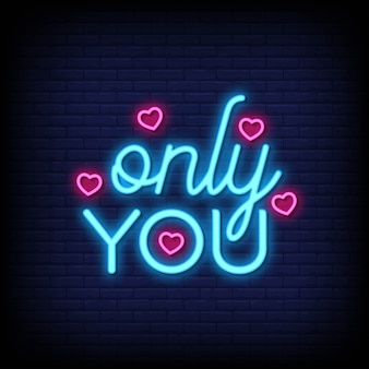 Only you neon signs style