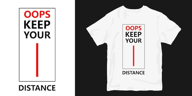 Oops, keep your distance t-shirt design slogan