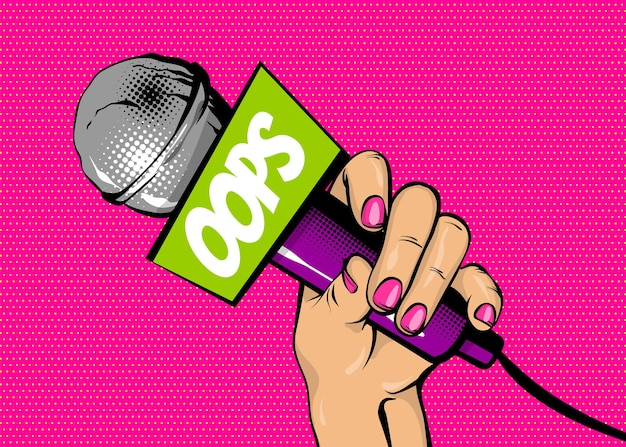 Oops singer comic text speech bubble woman pop art style fashion girl hand hold microphone cartoon