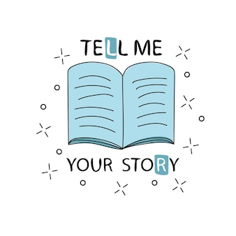 Open book icon, freehand calligraphic line, vector - tell me your story - print for t-shirt