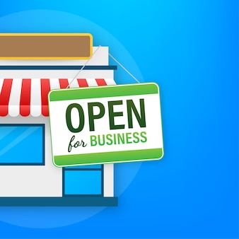Open for business sign. flat design for business financial marketing banking advertisement office people life property stock fund commercial background in minimal concept cartoon illustration.