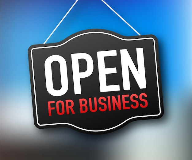 Open for business sign.