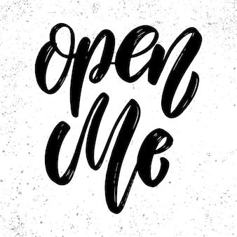Open me. lettering phrase for postcard, banner, flyer. vector illustration