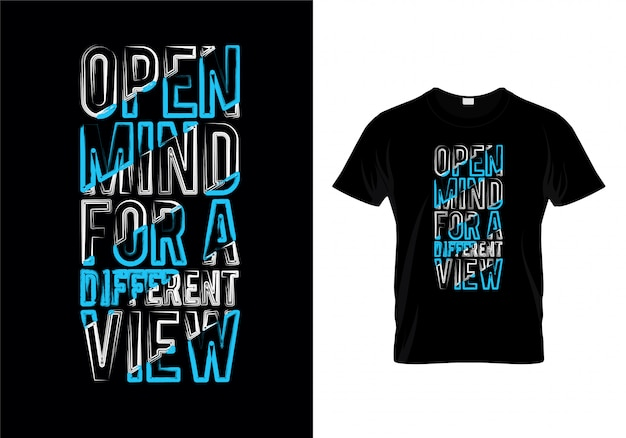 Open mind for a different view typography t shirt design