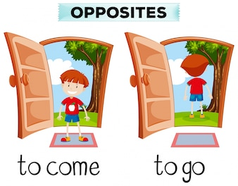 Opposite words for come and go