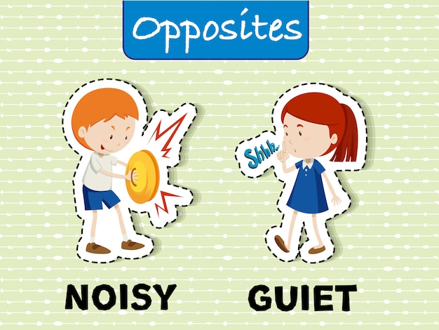 Opposite words for noisy and quiet