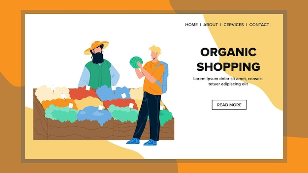 Organic shopping in bio vegetarian market vector. organic shopping, client choosing fresh harvested agricultural healthcare vegetables. characters in agriculture store web flat cartoon illustration
