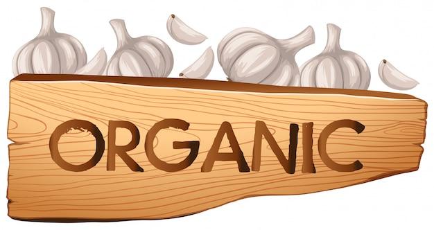 Organic sign and garlic