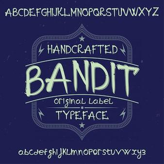 「bandit」という名前の元のラベルタイプフェース。あらゆるラベルデザインで使用できます。