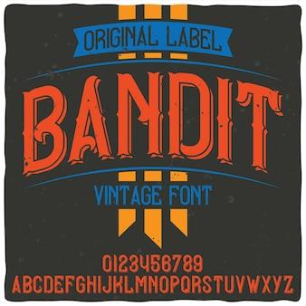 「bandit」という名前のオリジナルのラベル書体。