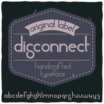 「disconnect」という名前の元のラベル書体