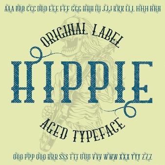 「hippie」という名前の元のラベルタイプフェース。あらゆるラベルデザインで使用できます。