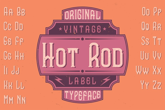 Original label typeface named 'hot rod'. good to use in any label design.