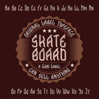 Original label typeface named 'skateboard'. good to use in any label design.