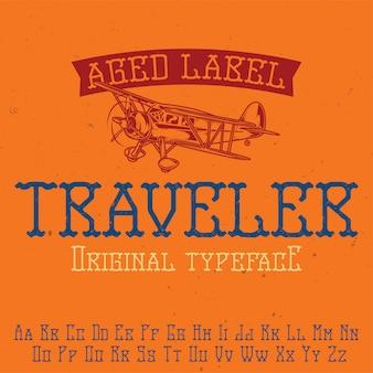 「traveler」という名前のオリジナルのラベル書体。あらゆるラベルデザインで使用できます。
