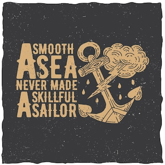 Original nautical poster with words a smooth sea never made a skillful sailor illustration