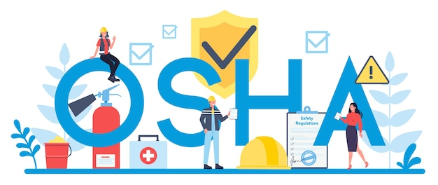 Osha typographic header concept. occupational safety and health administration. government public service protecting worker from health and safety hazards on the job.