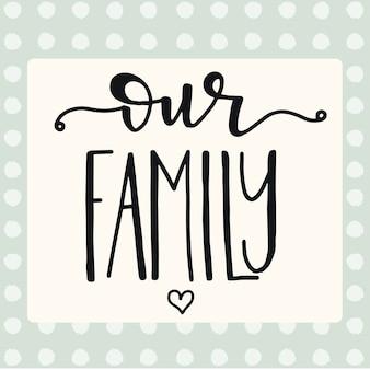 Наша семья рисованной типографии плакат. концептуальная рукописная фраза дом и семья